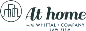 At Home with Whittal + Company Law Firm